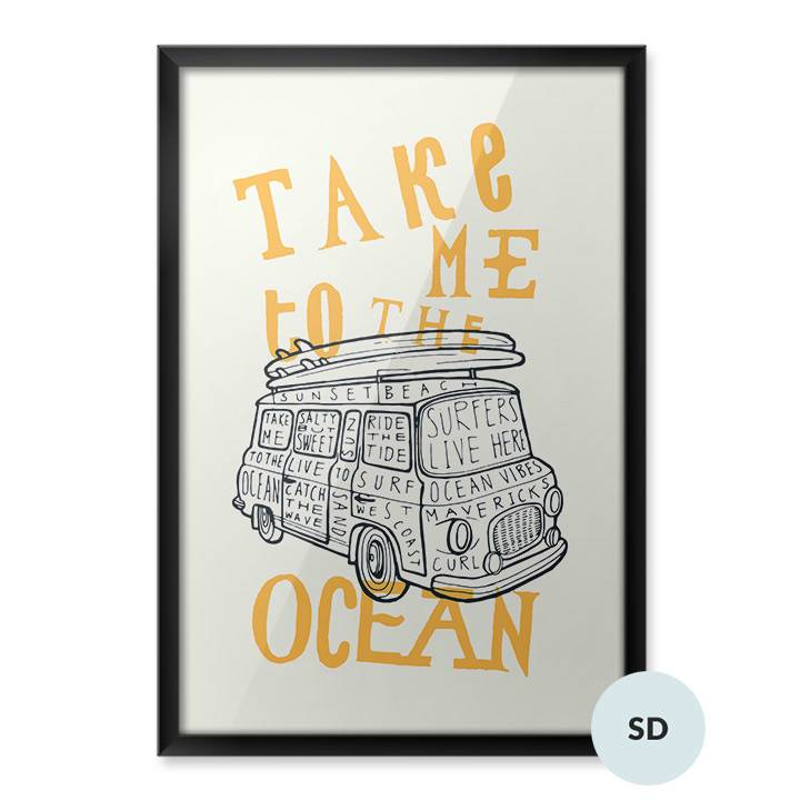 Posters - Take me to the ocean