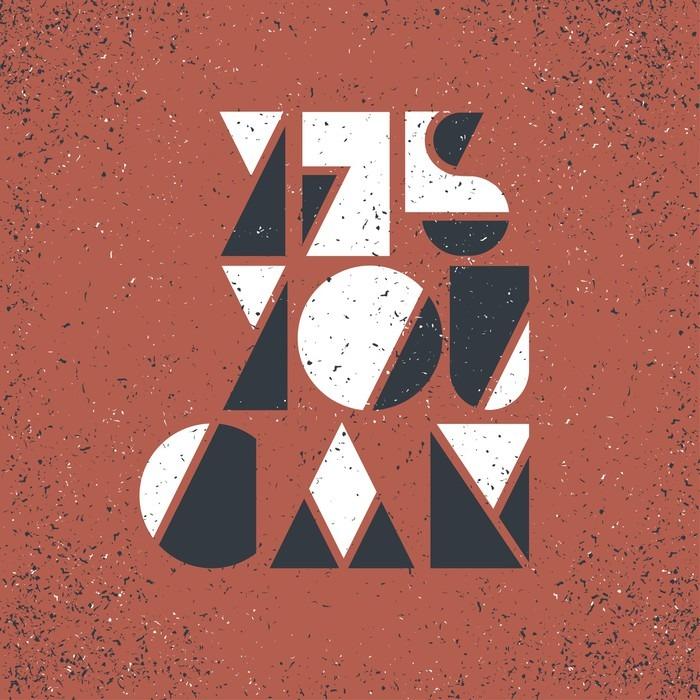 """Vinylová Tapeta Motivační plakát s nápisem """"Yes You Can"""". Na grunge textu - Koníčky a volný čas"""