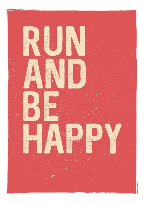 Run and be happy motivational phrase unusual gym poster design run and be happy motivational phrase unusual gym poster design marathon inspiration publicscrutiny Choice Image