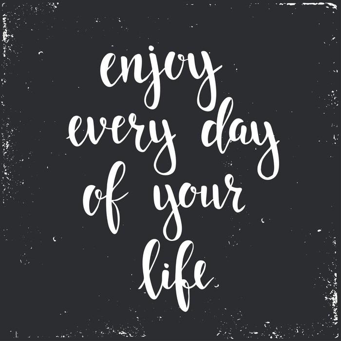 Vinylová Tapeta Užijte si každý den svého života. - Grafika
