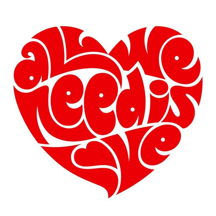 Sticker Pixerstick Typographie du coeur. Tous nous avons besoin est amour. -