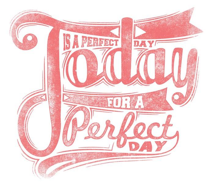Sticker Pixerstick Aujourd'hui est un jour parfait -