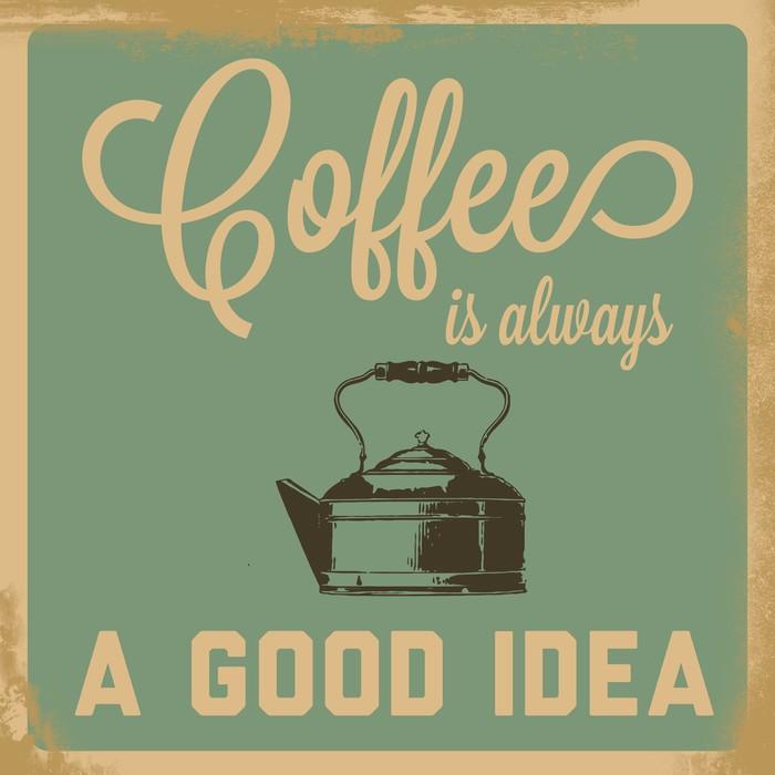 fototapete retro kaffee ist immer eine gute idee zeichen pixers wir leben um zu ver ndern. Black Bedroom Furniture Sets. Home Design Ideas