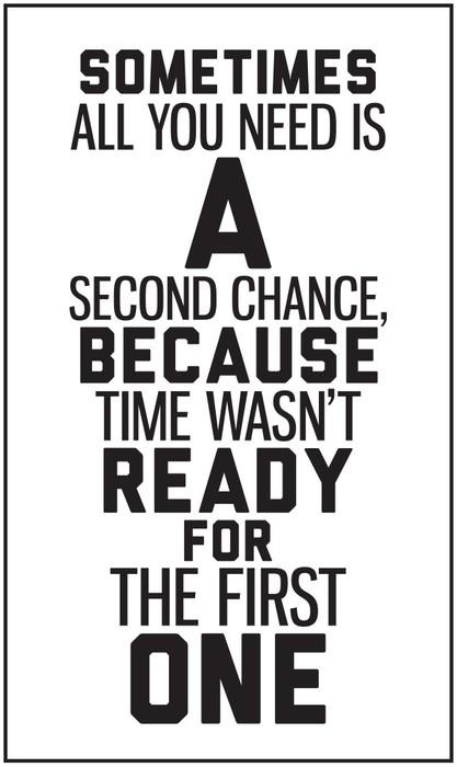 Tableau sur Toile Parfois, tout ce dont vous avez besoin est une seconde chance, parce que le temps n'était pas r - Styles