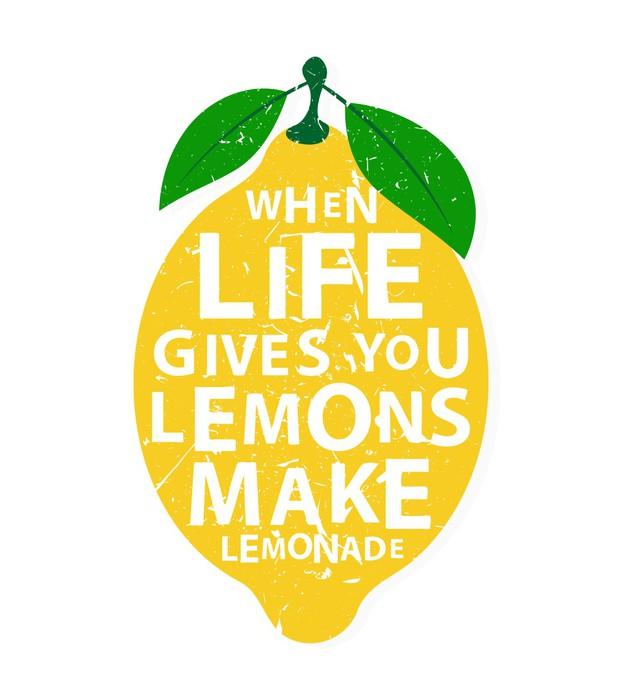 Vinylová fototapeta When life gives you lemons, make lemonade - motivational quote - Vinylová fototapeta