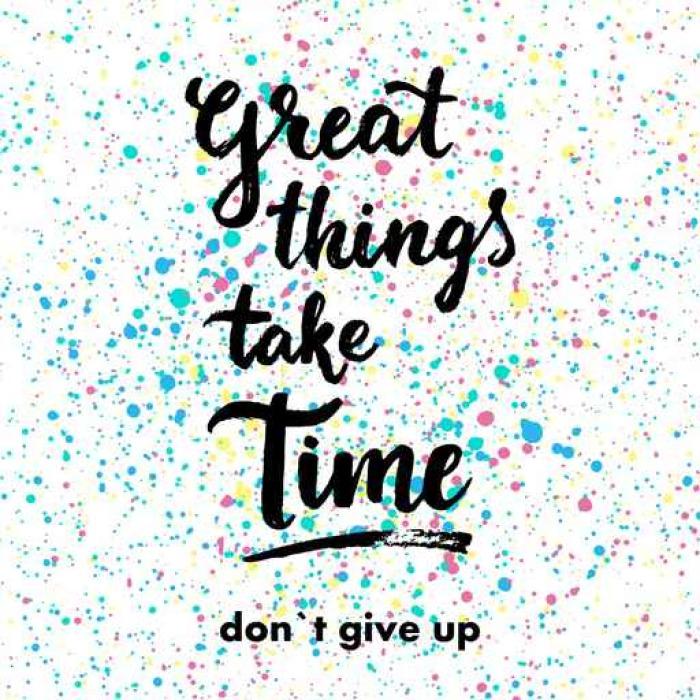 Tableau sur Toile De bonnes choses prennent du temps. Don`t abandonner. Tirée par la main d'inspiration citation. - Ressources graphiques